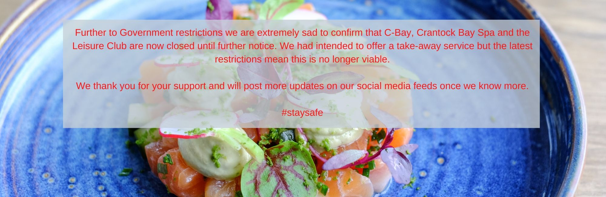 Further to Government restrictions we are extremely sad to confirm that C Bay Crantock Bay Spa and the Leisure Club are n 1 - C-Bay café/bar/bistro